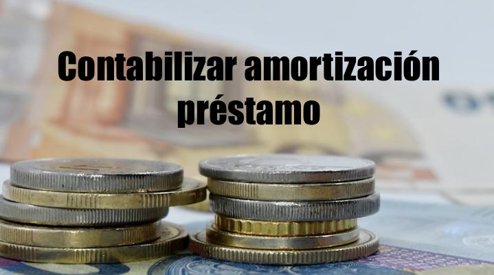 Contabilizar amortización préstamo