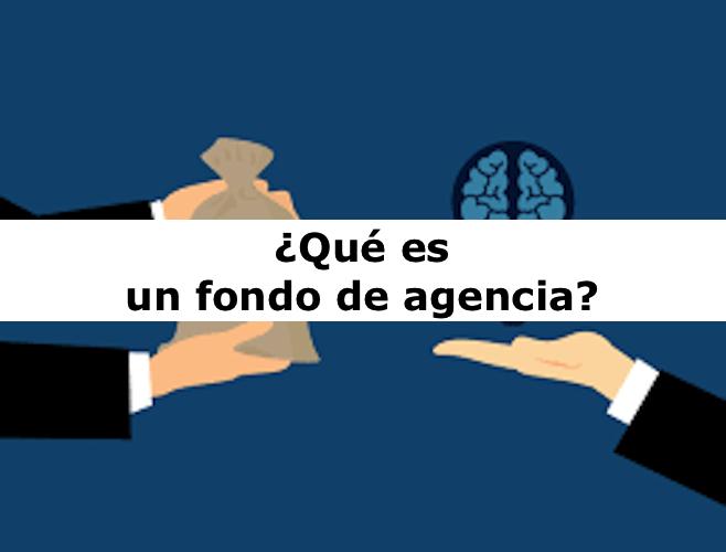 Un fondo de agencia