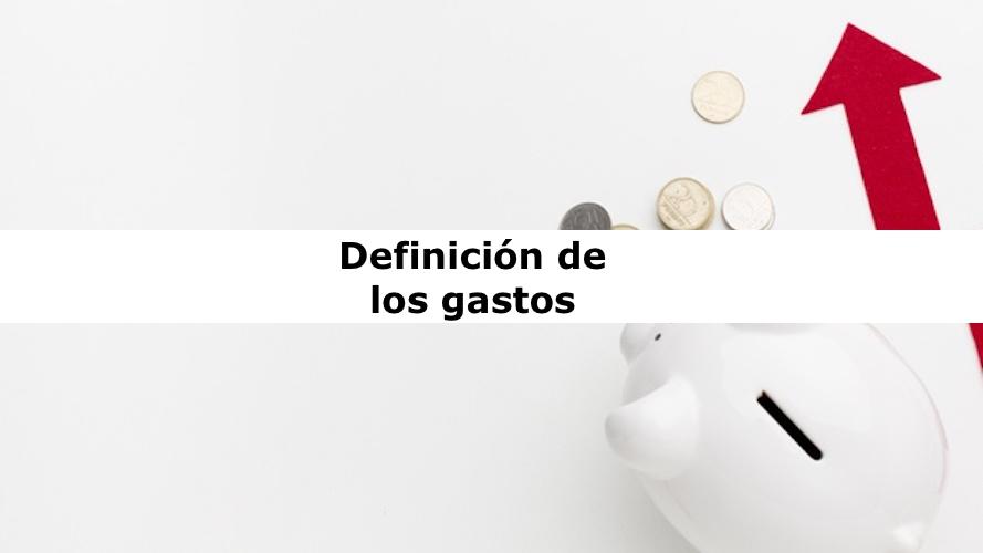 Definición de los gastos